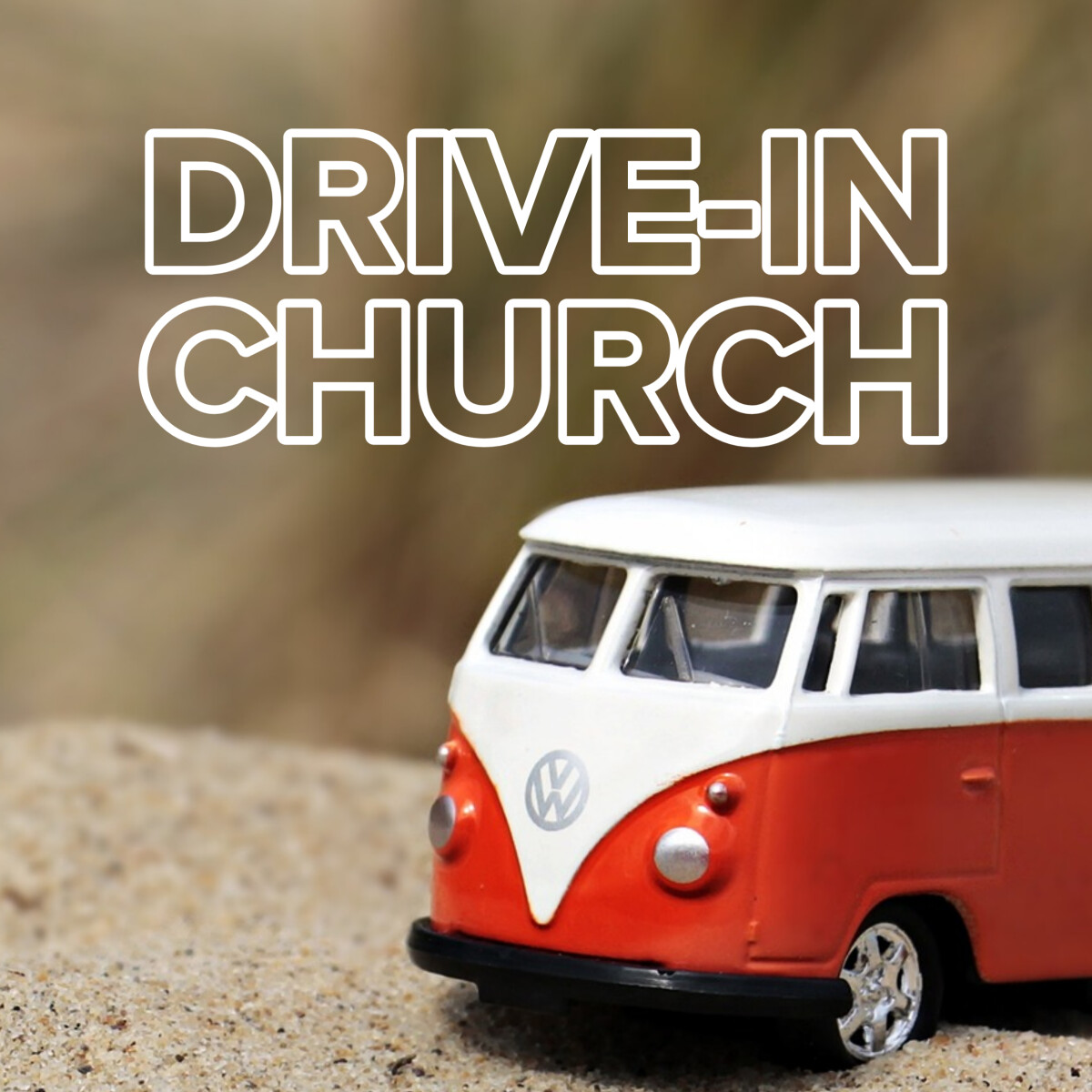 9:30AM & 11:15AM - DRIVE-IN Sunday Services